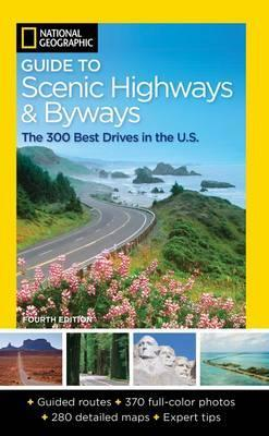 National Geographic Guide To Scenic Highways And Byways, 4thEdition