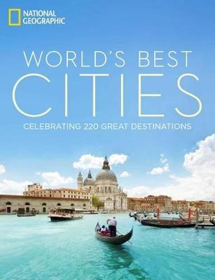 World's Best Cities : Celebrating 220 Great Destinations