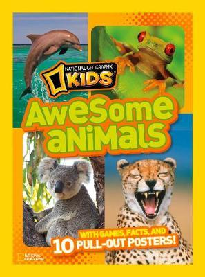 Awesome Animals : With Games, Facts, and 10 Pull-out Posters!