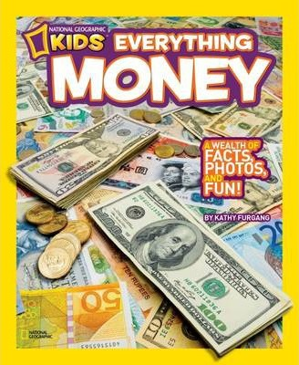 Everything Money : A Wealth of Facts, Photos, and Fun!