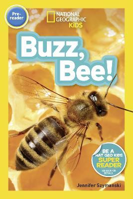 National Geographic Kids Readers: Buzz, Bee!