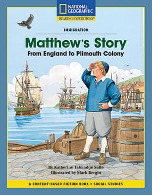 Content-Based Chapter Books Fiction (Social Studies: Immigration): Matthew's Story: From England to Plimouth Colony