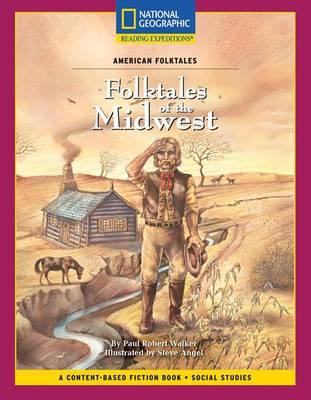 Content-Based Chapter Books Fiction (Social Studies: American Folktales): Folktales of the Midwest