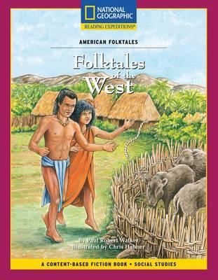 Content-Based Chapter Books Fiction (Social Studies: American Folktales): Folktales of the West