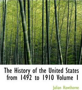 The History of the United States from 1492 to 1910 Volume 1