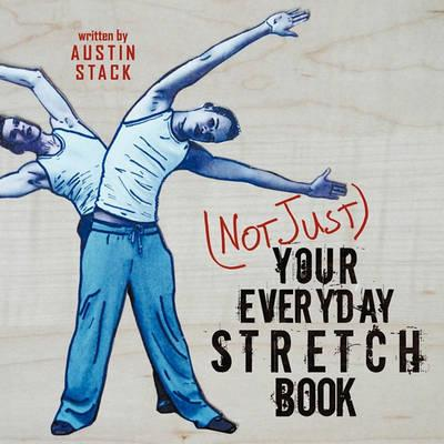 (Not Just) Your Everyday Stretch Book