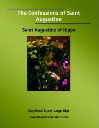 The Confessions of Saint Augustine  Easyread Super Large 18pt Edition