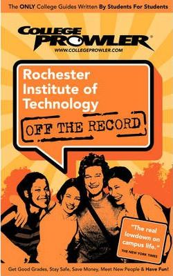 Rochester Institute of Technology (College Prowler Guide)