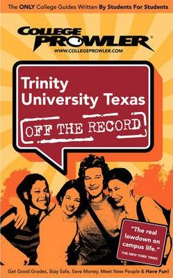 Trinity University (Texas) (College Prowler Guide)