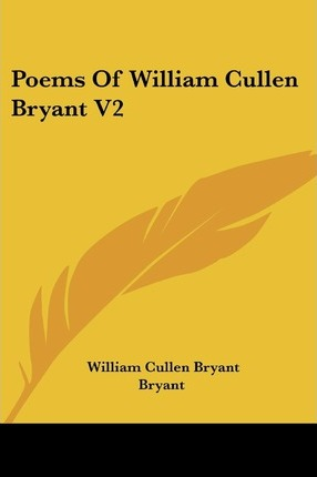 Poems Of William Cullen Bryant V2