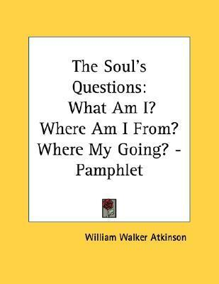 The Soul's Questions  What Am I? Where Am I From? Where My Going? - Pamphlet