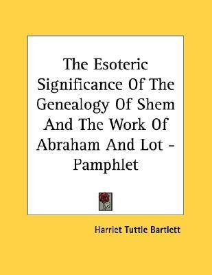 The Esoteric Significance of the Genealogy of Shem and the Work of Abraham and Lot - Pamphlet