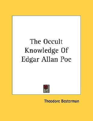 The Occult Knowledge of Edgar Allan Poe : Theodore Besterman