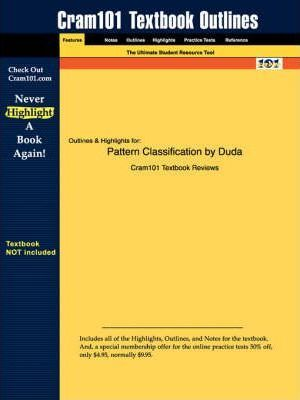 Studyguide For Pattern Classification By Duda Isbn 9780471056690 2nd Edition Duda And Hart And Stork 9781428813830