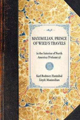 Maximilian, Prince of Wied's Travels  In the Interior of North America (Volume 2)