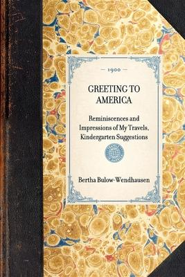 Greeting to America: Reminiscences and Impressions of My Travels, Kindergarten Suggestions