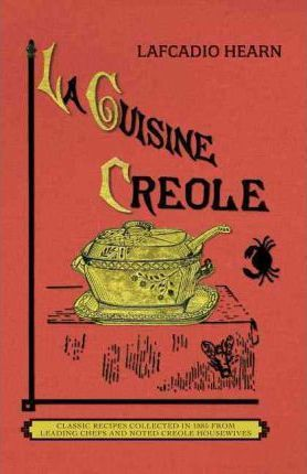 La Cuisine Creole (Trade)  A Collection of Culinary Recipes from Leading Chefs and Noted Creole Housewives, Who Have Made New Orleans Famous for Its Cuisine