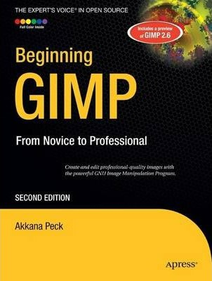 Beginning GIMP : From Novice to Professional