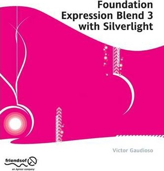 Foundation Expression Blend 3 with Silverlight