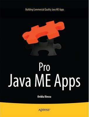 Pro Java ME Apps : Building Commercial Quality Java ME Apps