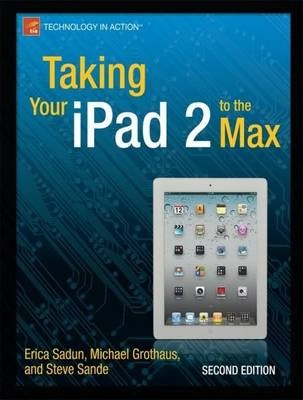 Taking Your iPad 2 to the Max