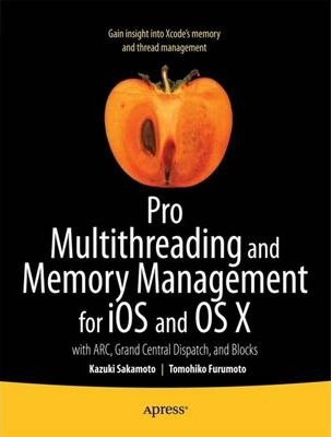 Pro Multithreading and Memory Management for iOS and OS X  with ARC, Grand Central Dispatch, and Blocks