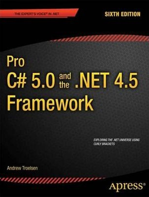 Pro C# 5.0 and the .Net 4.5 Framework 2012