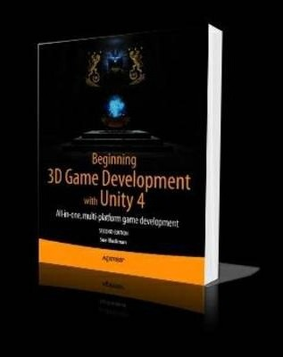 Beginning 3D Game Development with Unity 4 2013