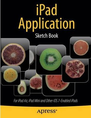 iPad Application Sketch Book: For iPad Air, iPad Mini and Other iOS 7-Enabled iPads
