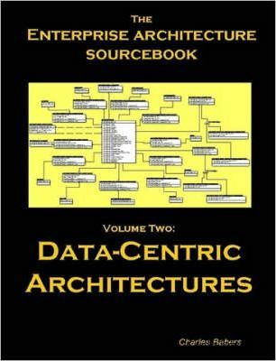 Architecture Sourcebook Vol.2: Data Centric Architectures