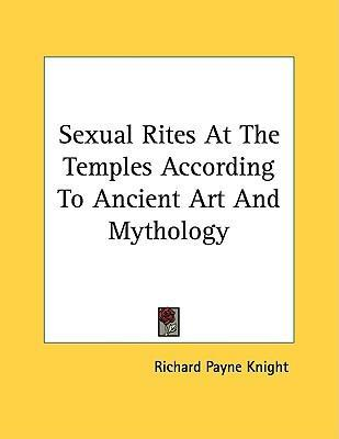 Sexual Rites at the Temples According to Ancient Art and Mythology