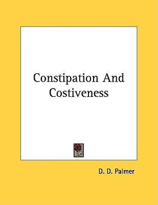 Constipation and Costiveness