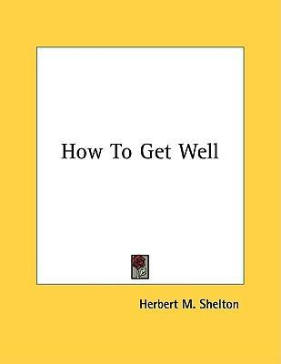 How To Get Well