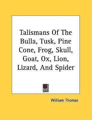 Talismans of the Bulla, Tusk, Pine Cone, Frog, Skull, Goat, Ox, Lion, Lizard, and Spider