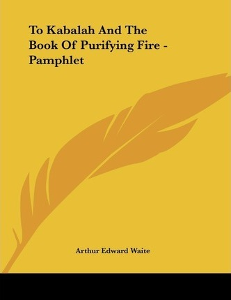 To Kabalah and the Book of Purifying Fire - Pamphlet