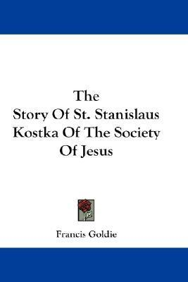 The Story of St. Stanislaus Kostka of the Society of Jesus