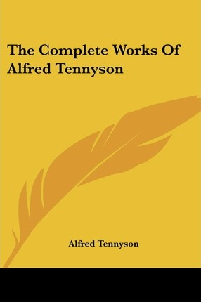 The Complete Works of Alfred Tennyson