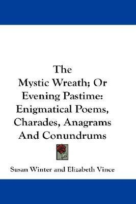 The Mystic Wreath; Or Evening Pastime