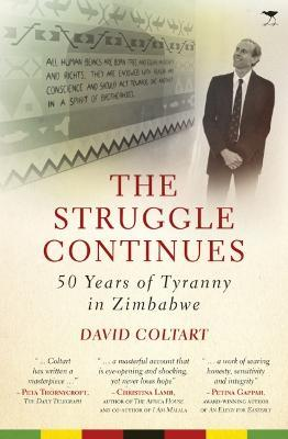 The struggle continues : 50 Years of tyranny in Zimbabwe
