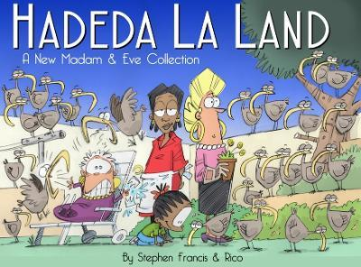 Hadeda la land : A new Madam and Eve collection