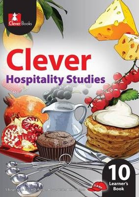 Clever Hospitality Studies: Gr 10: Learner's Book