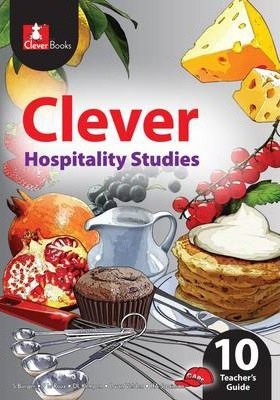 Clever Hospitality Studies: Gr 10: Teacher's Guide