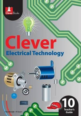 Clever Electrical Technology: Gr 10: Teacher's Guide