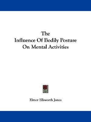 The Influence of Bodily Posture on Mental Activities