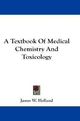 A Textbook Of Medical Chemistry And Toxicology