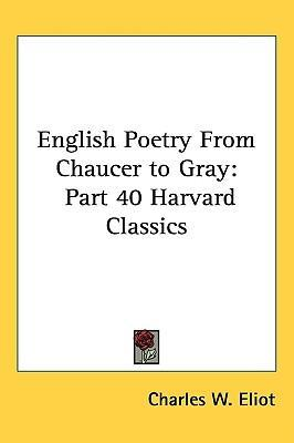 English Poetry from Chaucer to Gray  Part 40 Harvard Classics