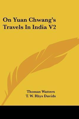 On Yuan Chwang's Travels In India V2