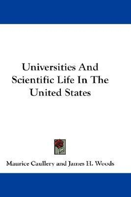 Universities and Scientific Life in the United States