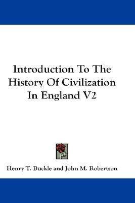 Introduction to the History of Civilization in England V2
