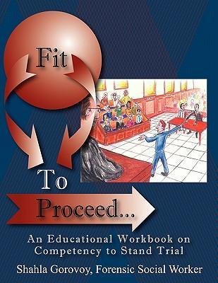 Fit to Proceed...: An Educational Workbook on Competency to Stand Trial